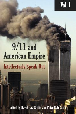 9/11 and American Empire By Griffin, David Ray (EDT)/ Scott, Peter Dale (EDT)